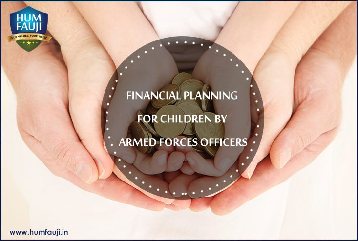 FINANCIAL PLANNING FOR CHILDREN BY ARMED FORCES OFFICERS Part-1