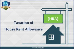 Taxation of House Rent Allowance (HRA)