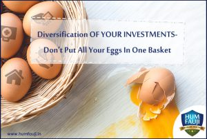 Diversification OF YOUR INVESTMENTS