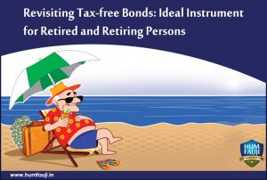 Revisiting Tax-free Bonds Ideal Instrument for Retired and Retiring Persons