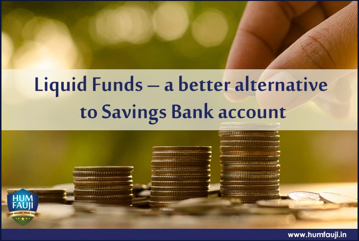 Liquid Funds – a better alternative to Savings Bank account