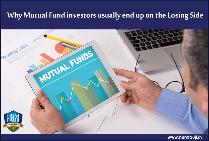Why Mutual Fund investors usually end up on the Losing Side- humfauji.in