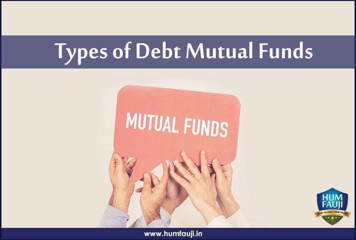 Types of Debt Mutual Funds-humfauji.in