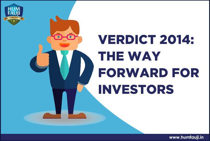 Verdict 2014 The Way Forward For Investors-humfauji.in