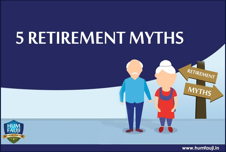 5 Retirement Myths-humfauji.in