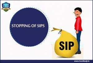 Stopping of SIPs- humfauji.in