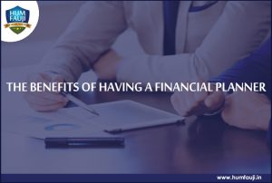 The benefits of having a financial planner-humfauji.in