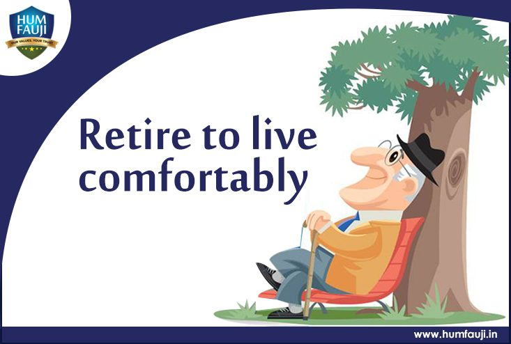 Retire to live comfortably