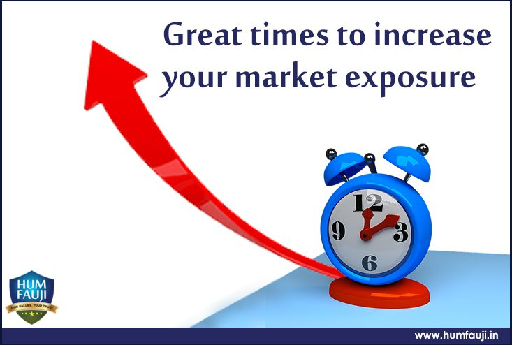 Great times to increase your market exposure