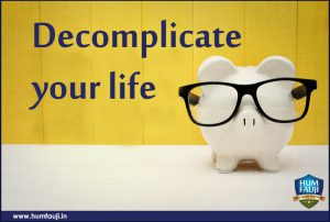 Decomplicate your life