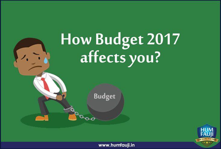How Budget 2017 affects you- humfauji.in