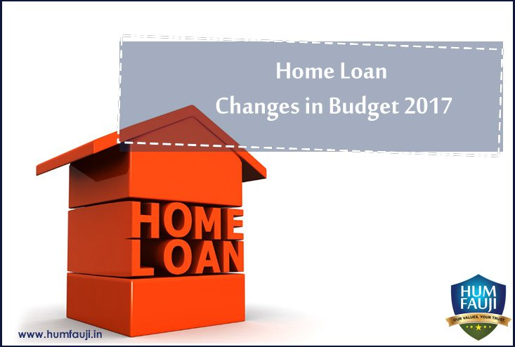 Home Loan Changes in Budget 2017