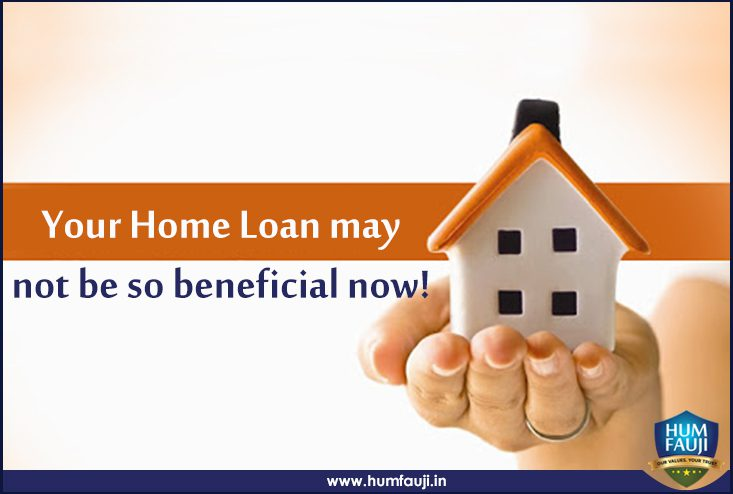 Your Home Loan may not be so beneficial now-humfauji.in
