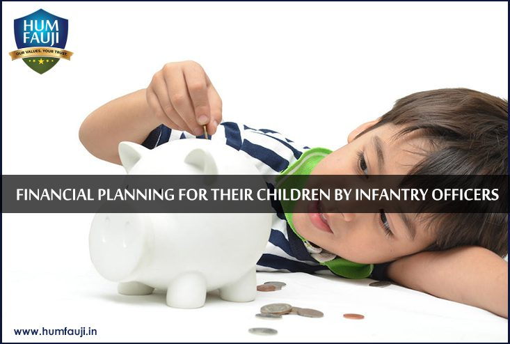 FINANCIAL PLANNING FOR THEIR CHILDREN BY INFANTRY OFFICERS.