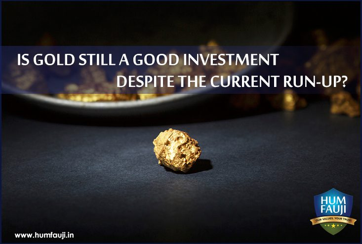 IS GOLD STILL A GOOD INVESTMENT DESPITE THE CURRENT RUN-UP?