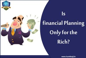 Is financial Planning Only for the Rich-humfauji.in