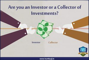 Are you an Investor or a Collector of Investments?