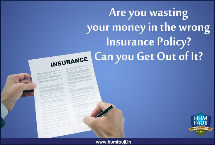 Are you wasting your money in the wrong Insurance Policy- Humfauji.in