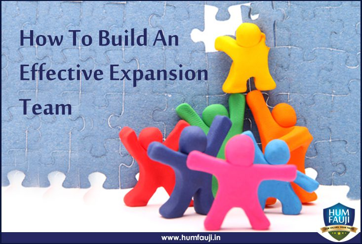 How To Build An Effective Expansion Team- http://humfauji.in
