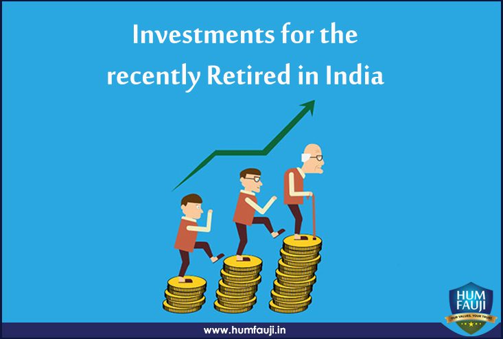Investments for the recently Retired in India