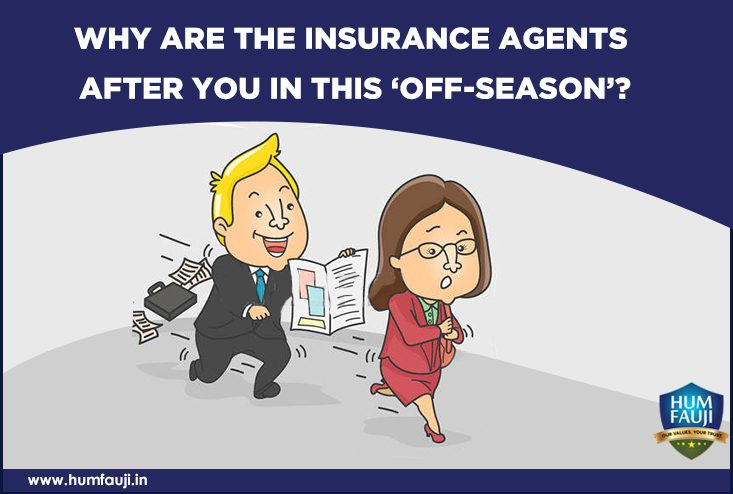 WHY ARE THE INSURANCE AGENTS AFTER YOU IN THIS 'OFF-SEASON' ?