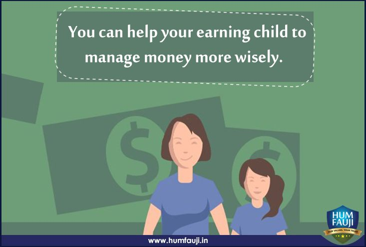 You can help your earning child to manage money more wisely