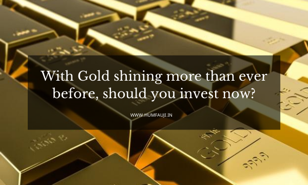 With Gold shining more than ever before, should you invest now_