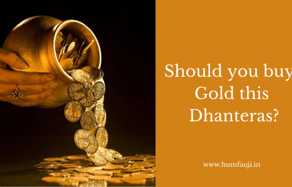 Should you buy Gold this Dhanteras