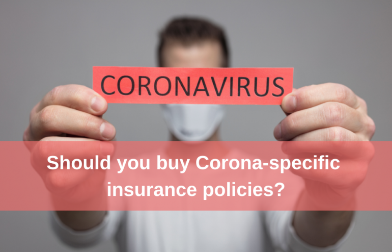 Should you buy corona specific insurance policies