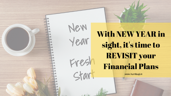 WITH NEW YEAR IN SIGHT, TIME TO REVISIT YOUR FINANCIAL PLANS
