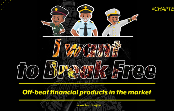 I want to Break Free - Off-beat financial products in the market