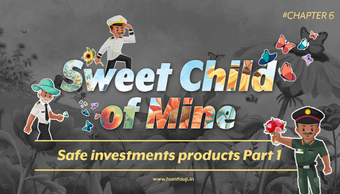 Sweet Child of Mine - Safe investments products Part 1