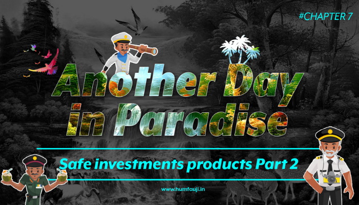 Another Day in Paradise - Safe investments products Part 2