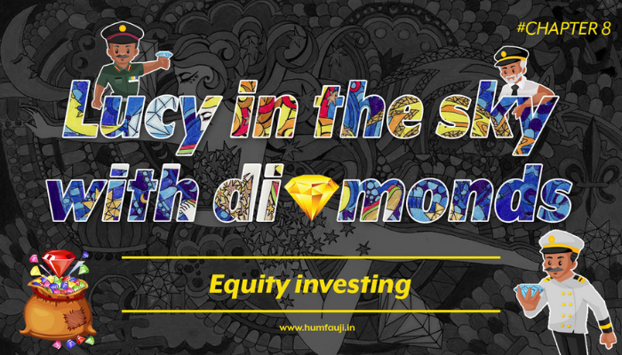Chapter:8 | Lucy in the sky with diamonds - Equity investing