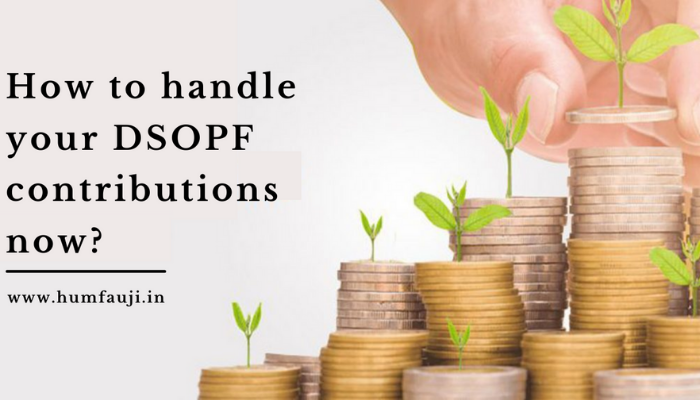 How to handle your DSOPF contributions now?