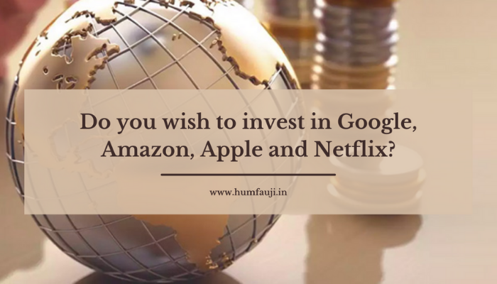 Do you wish to invest in Google, Amazon, Apple and Netflix?